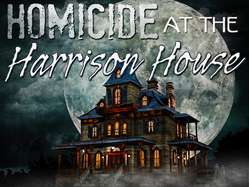 Homicide At The Harrison House Murder Mystery Party My
