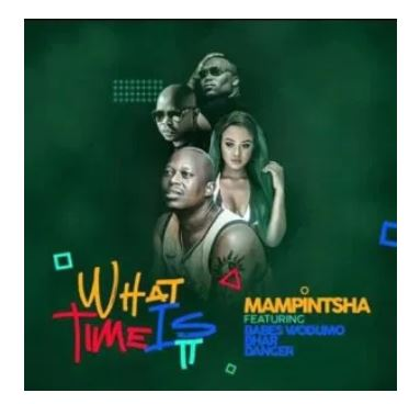 Mampintsha What Time Is It Mp3 Download