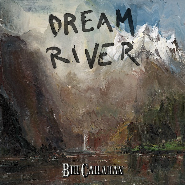 Image result for bill callahan dream river