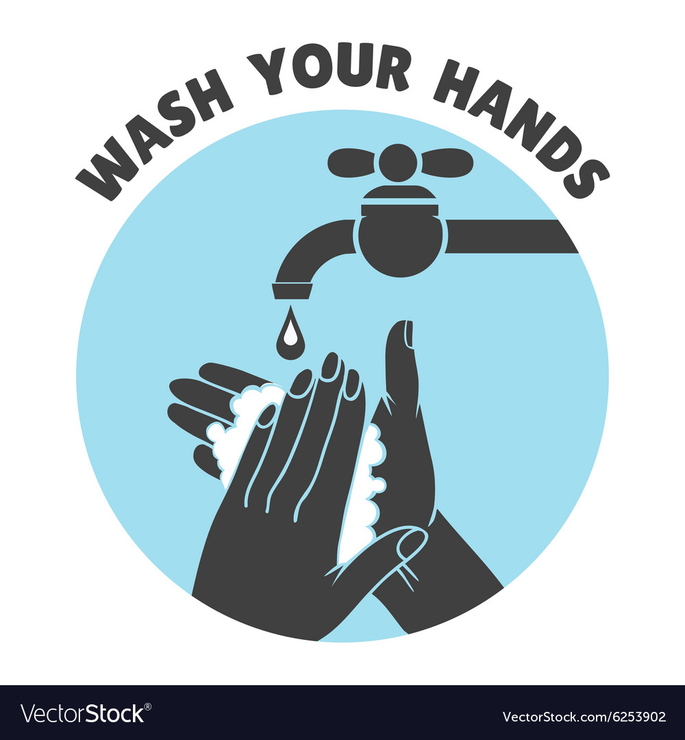 Wash Your Hands Or Safe Hand Washing Symbol Vector Image