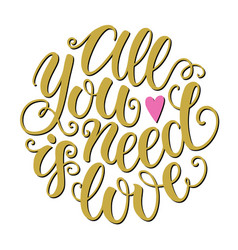 Download All you need is love doodle hand lettering Vector Image