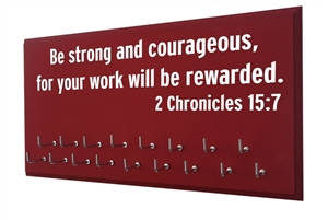 Medal rack - Be strong and courageous - 2 Chronicles 15:7