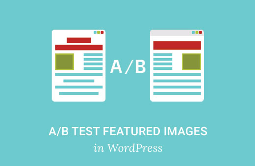 How to A/B Test Featured Images in WordPress