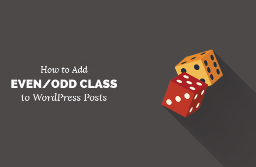 Adding Odd/Even class to your posts in WordPress themes