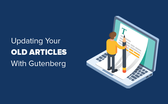 update-your-old-articles-with-gutenberg