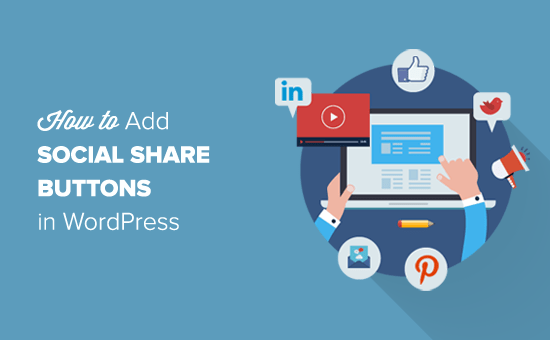 How to Add Social Share Buttons in WordPress - Easy Way