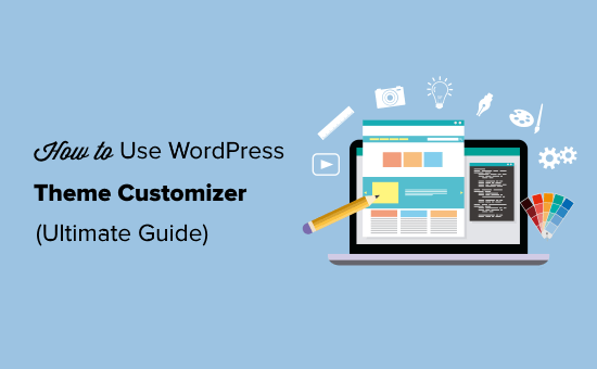 Cómo personalizar WordPress Theme Customizer Ultimate Guide