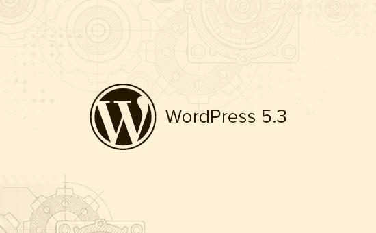 What's new in WordPress 5.3
