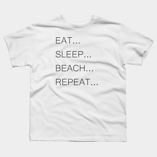 Eat,sleep,beach,repeat T Shirt By Artelisa Design By Humans