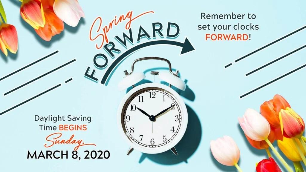 Change Your Clocks: Daylight Saving Time Starts This ...