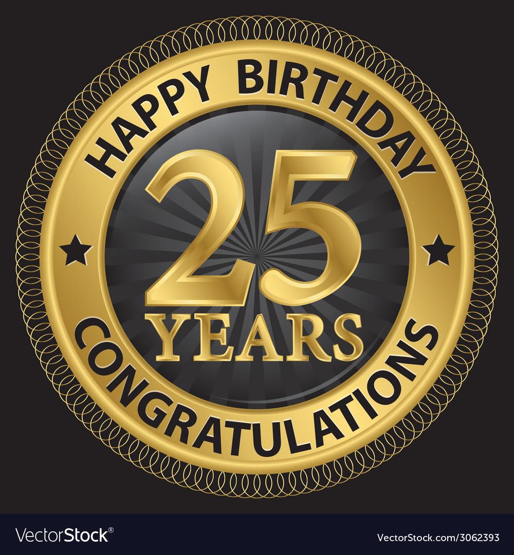 25 years happy birthday