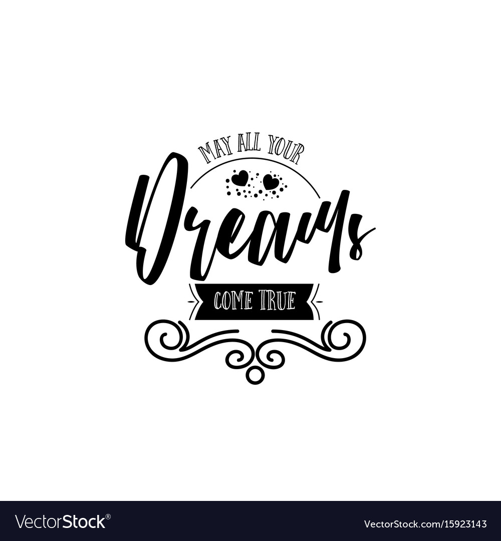 Create your free account already have an account? May All Your Dreams Come True Banner Badge Vector Image