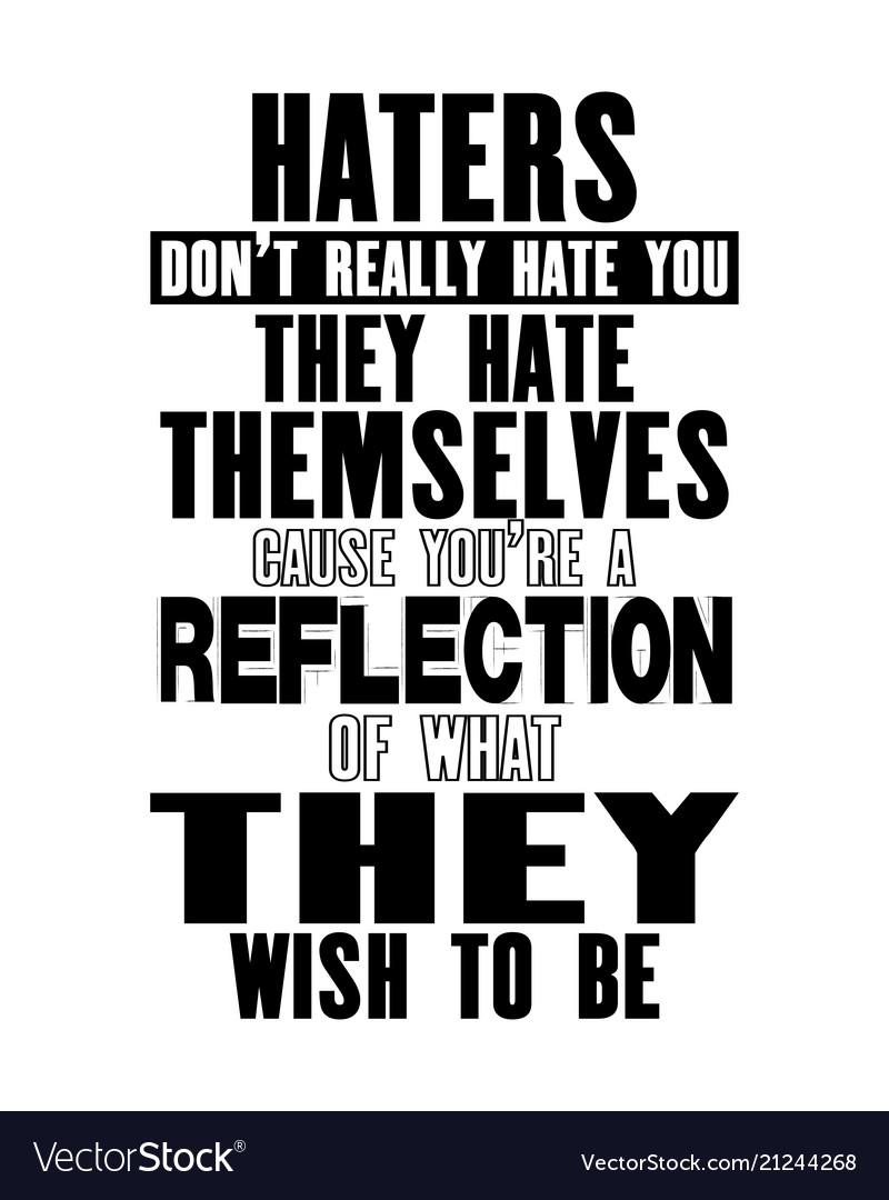 Best Quotes For Haters : quotes, haters, Quotes, Haters, Retro, Future