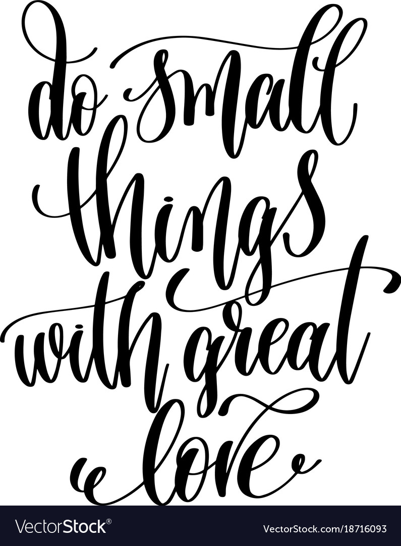 Download Do small things with great love hand lettering Vector Image