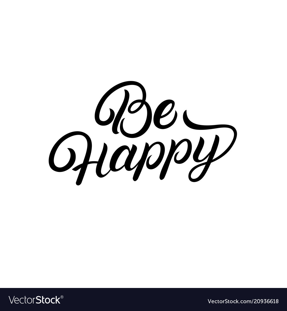 be happy hand written
