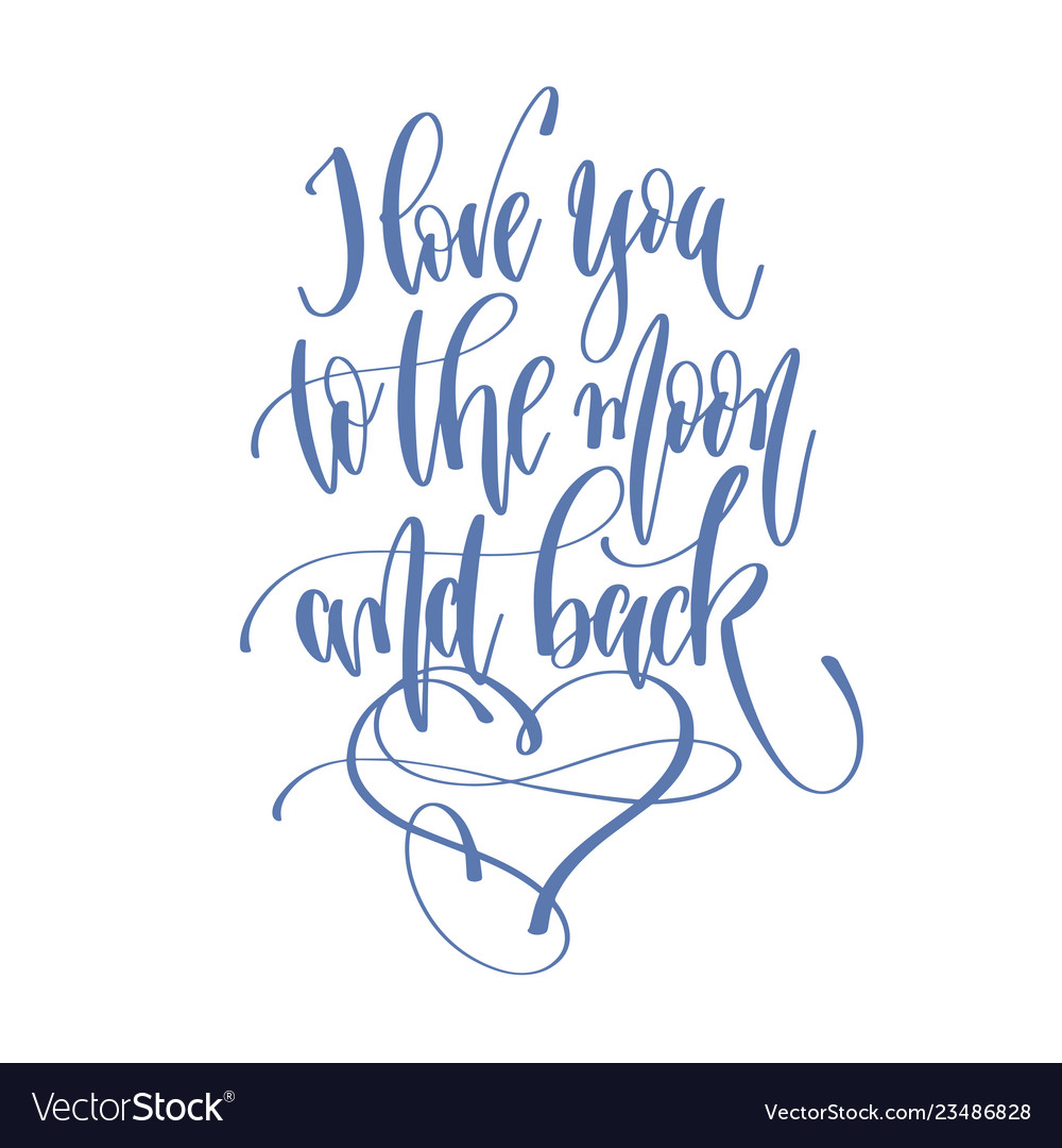 Download I love you to the moon and back - hand lettering Vector Image