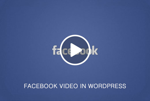 Adding Facebook Videos in WordPress
