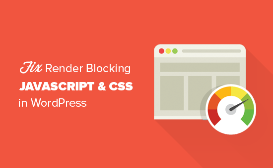 How to fix render blocking JavaScript and CSS in WordPress