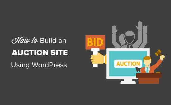 Building an auction site like eBay using WordPress