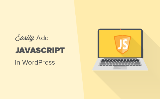 How to easily add JavaScript in WordPress posts and pages