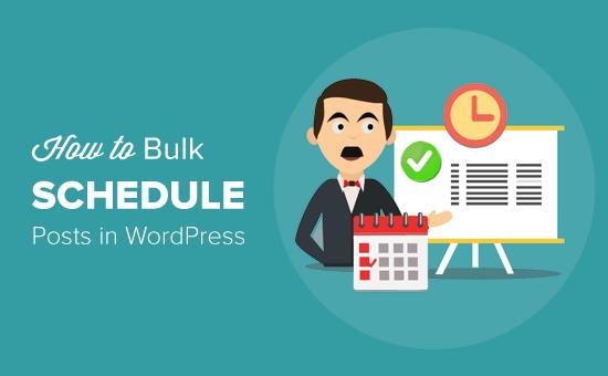 Bulk Schedule Posts in WordPress