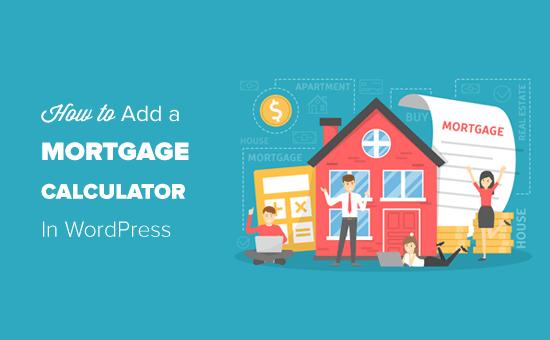 Adding a Mortgage Calculator in WordPress
