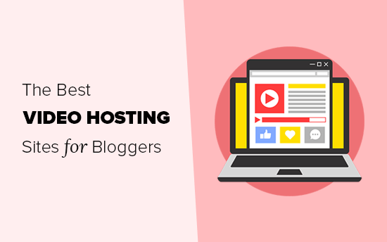 Best video hosting sites for bloggers