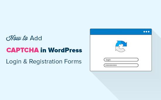 Adding CAPTCHA in WordPress Login and Registration Form