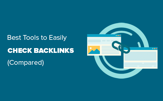 Comparing the best tools to check backlinks