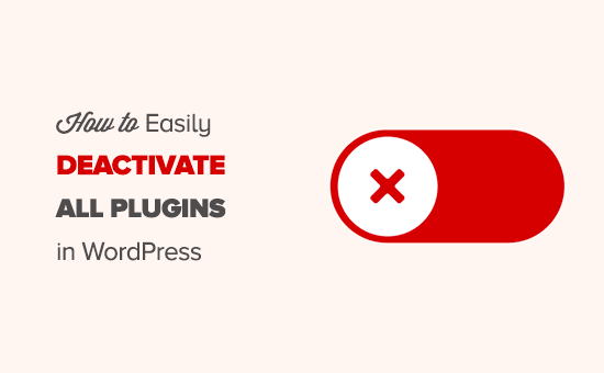 Deactivating all WordPress plugins without accessing admin area