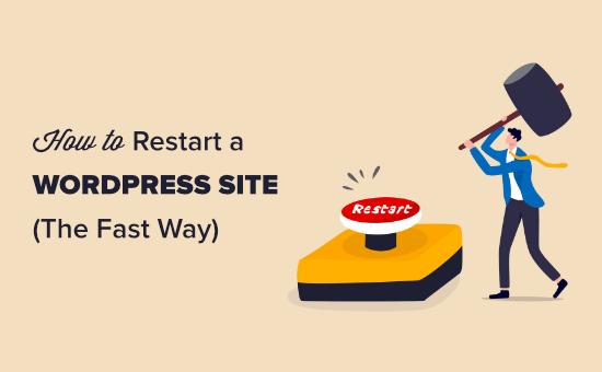 Restarting a WordPress site