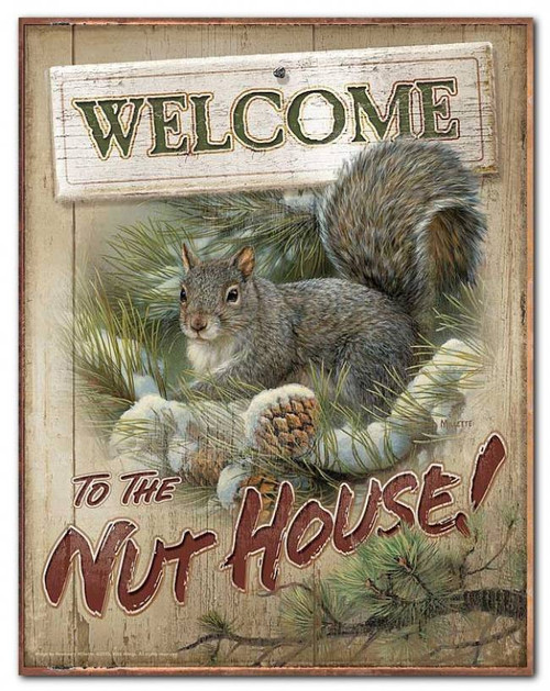 Welcome to The Nut House Cute Squirrel Tin Sign