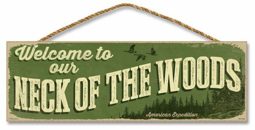 Welcome to Our Neck of the Woods 5 x 15 Sign