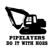 Pipelayers Do It With Hoes Decal
