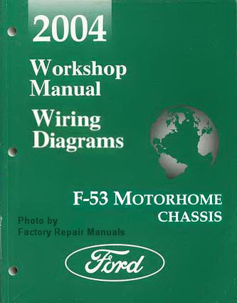 2004 Ford F53 Motorhome Chassis Factory Shop Service Manual & Wiring Diagrams  Factory Repair