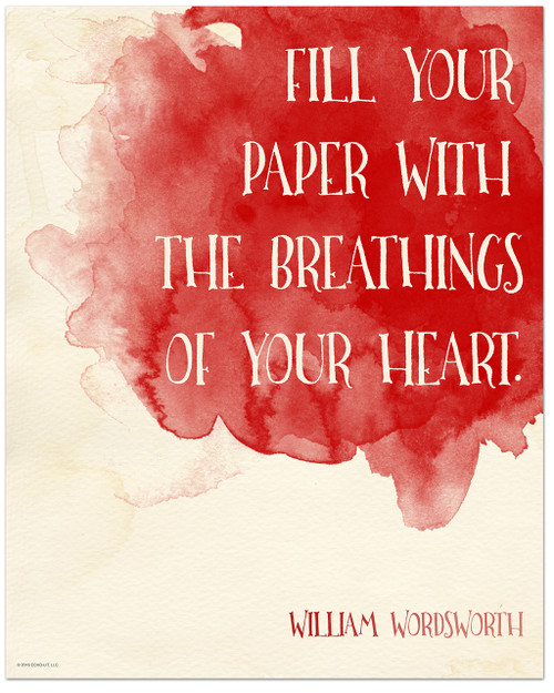 """Image result for """"Fill your paper with the breathings of your heart."""""""