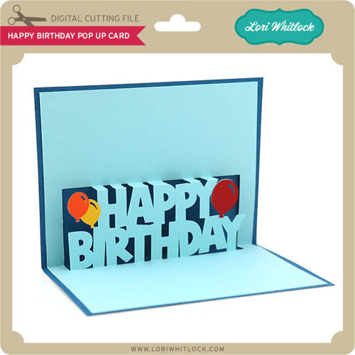 Download Happy Birthday Pop Up Card - Lori Whitlock's SVG Shop