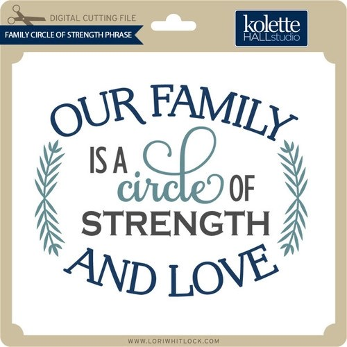 Download Family Circle of Strength Phrase - Lori Whitlock's SVG Shop