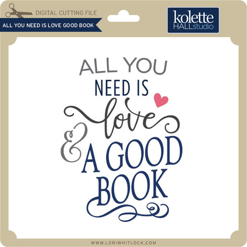 Download All You Need is Love Good Book - Lori Whitlock's SVG Shop