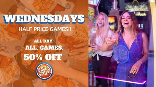Wednesday Half Price Games At Dave Busters Boise