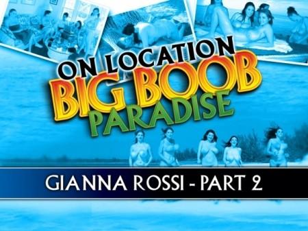 Big Boob Paradise: Gianna Rossi Part 2