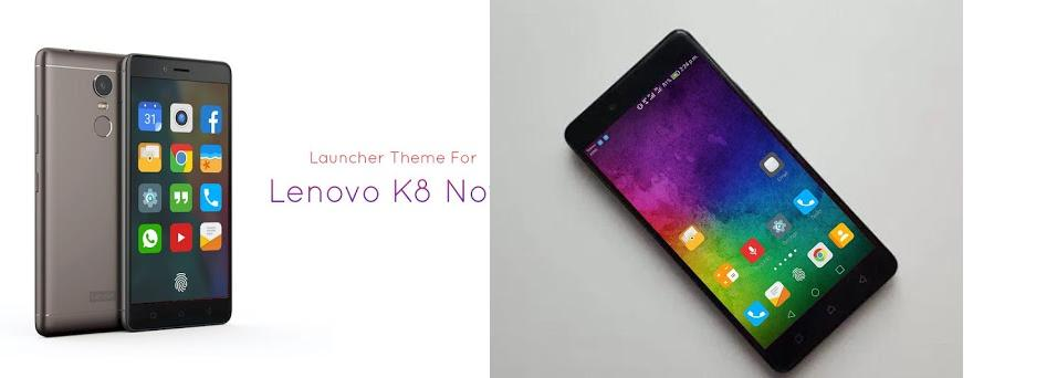 Theme for Lenovo K8 Note 1 0 2 apk download for Android • best Theme