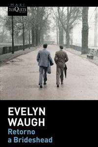 cover Retorno a Brideshead Evelyn Waugh, escritor de artefactos literarios cargados de veneno