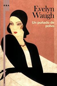 cover un pin%CC%83ado de polvo Evelyn Waugh, escritor de artefactos literarios cargados de veneno