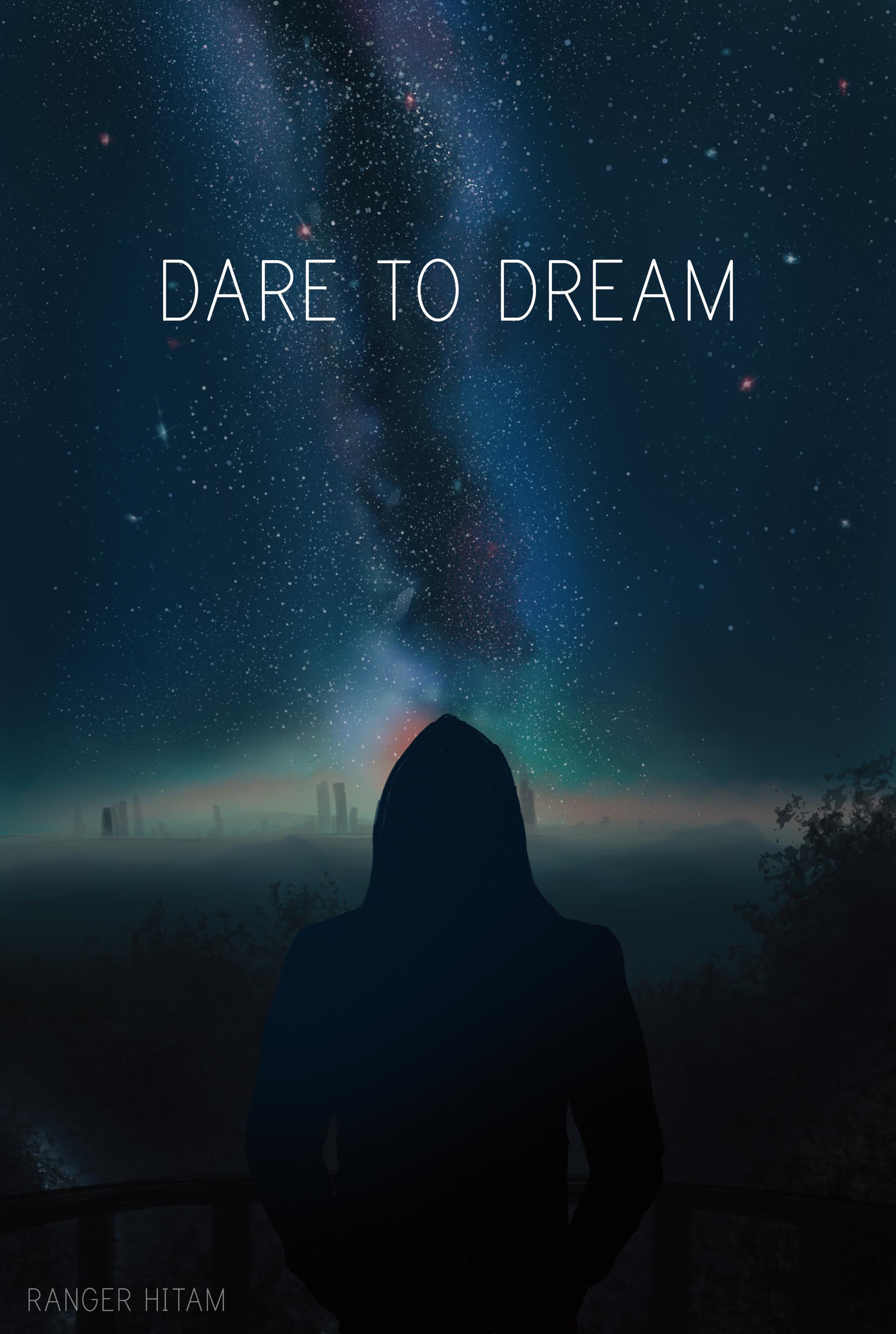 Dream Big Quotes Wallpaper Artstation Dare To Dream Ilham Syaputra