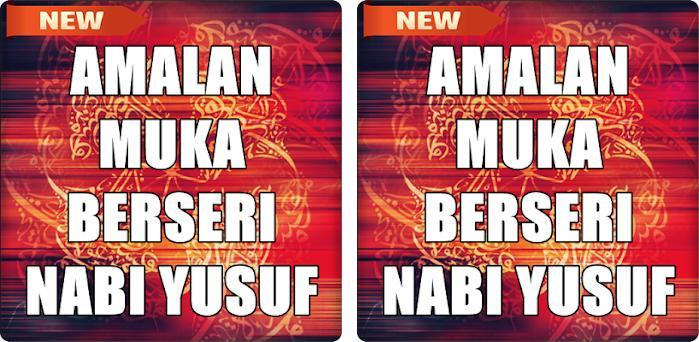 Amalan Muka Berseri Nabi Yusuf Apk Download Free Latest Version