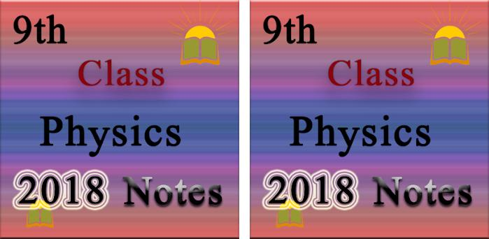 9th Class Physics Notes 1 5 apk download for Android