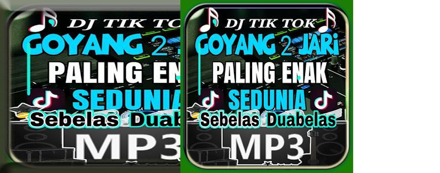 DJ TIK TOK Goyang 2 Jari Sebelas Duabelas 1 0 apk download