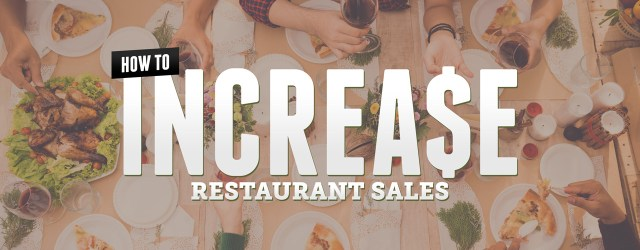 How to Increase Restaurant Sales: 6 Genius Restaurant Marketing Ideas