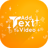 Add Text to Videos - Write on Videos app apk icon